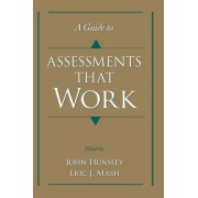 A Guide to Assessments That Work by John D. Hunsley