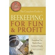 The Complete Guide to Beekeeping for Fun & Profit by Cindy Belknap