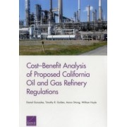 Cost Benefit Analysis of Proposed California Oil and Gas Refinery Regulations