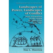 Landscapes of Power, Landscapes of Conflict by Tina L. Thurston