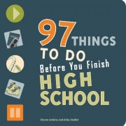 97 Things to Do Before You Finish High School by Erika Stalder