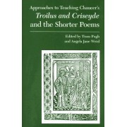 Chaucer's Troilus and Criseyde and the Shorter Poems by Tison Pugh