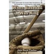 When Baseball Was King: The History of Semi-Pro Baseball in Dunsmuir, California (1895-1970)
