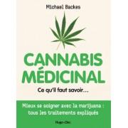 Cannabis Médicinal : Ce qu'il faut savoir (Michael Backes)
