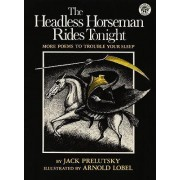 The Headless Horseman Rides Tonight by Jack Prelutsky