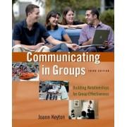 Communicating in Groups by Joann Keyton