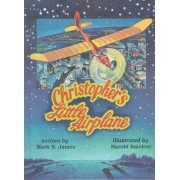 Christopher's Little Airplane by Mark S. James
