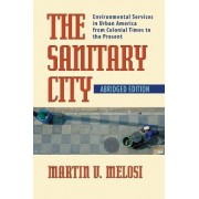 The Sanitary City by Martin V. Melosi