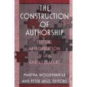 The Construction of Authorship by Martha Woodmansee