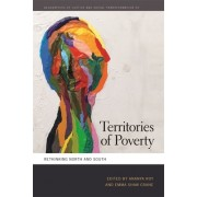 Territories of Poverty: Rethinking North and South