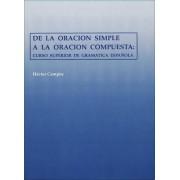 De La Oracion Simple a La Oracion Compuesta by Hector Campos