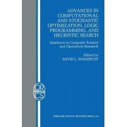 Advances in Computational and Stochastic Optimization, Logic Programming, and Heuristic Search by David L. Woodruff
