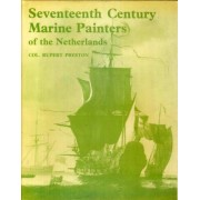 The Seventeenth Century Marine Painters of the Netherlands by Rupert Preston