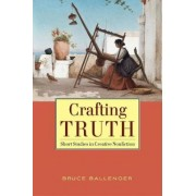 Crafting Truth by Bruce Ballenger