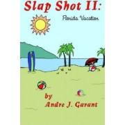 Slap Shot II by Andre J. Garant