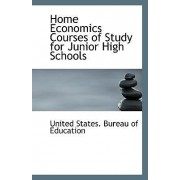 Home Economics Courses of Study for Junior High Schools by United States Bureau of Education