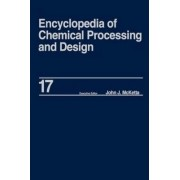 Encyclopedia of Chemical Processing and Design: Drying: Solids to Electrostatic Hazards Volume 17 by John J. McKetta
