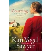 Courting Miss Amsel by Kim Vogel Sawyer