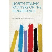 North Italian Painters of the Renaissance by Berenson Bernard 1865-1959