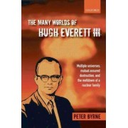 The Many Worlds of Hugh Everett III by Peter Byrne