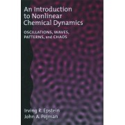 An Introduction to Nonlinear Chemical Dynamics by Irving R. Epstein