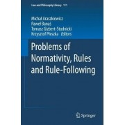 Problems of Normativity, Rules and Rule-Following by Michal Araszkiewicz