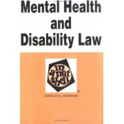 Mental Health and Disability Law in a Nutshell by Donald Hermann