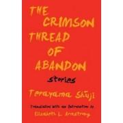 The Crimson Thread of Abandon Stories by Terayama Shuji