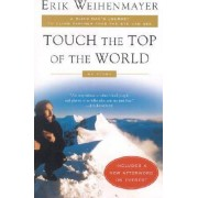 Touch the Top of the World by Erik Weihenmayer