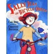 Sally Jean, the Bicycle Queen by Cari Best