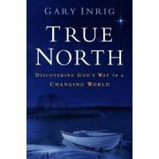 True North by Dr Gary Inrig