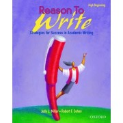 Reason To Write: High Beginner: Student Book by Judy L. Miller