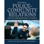 Police Community Relations and the Administration of Justice by Ronald D. Hunter