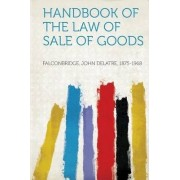Handbook of the Law of Sale of Goods by Falconbridge John Delatre 1875-1968
