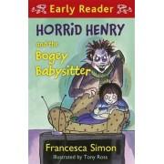 Horrid Henry and the Bogey Babysitter by Francesca Simon