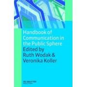 Handbook of Communication in the Public Sphere by Ruth Wodak