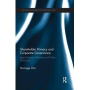 Shareholder Primacy and Corporate Governance by Shuangge Wen