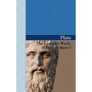 The Complete Works of Plato, Volume I by Plato