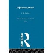 Elizabethan and Jacobean Journals: A Jacobean Journal (1603-1606) Vol 4 by G.B. Harrison