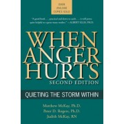 When Anger Hurts by Dr Matthew McKay PhD