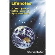 Lifenotes by Peter De Ruyter