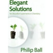 Elegant Solutions by Philip Ball