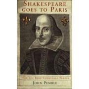 Shakespeare Goes to Paris by John Pemble