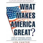 What Makes America Great? by Lon Cantor
