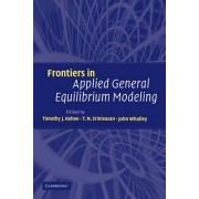 Frontiers in Applied General Equilibrium Modeling by Timothy J. Kehoe