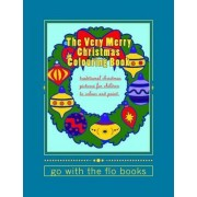 The Very Merry Christmas Colouring Book by Go with the Flo Books