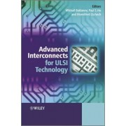 Advanced Interconnects for ULSI Technology by Mikhail R. Baklanov
