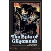 The Epic of Gilgamesh by Danny P. Jackson