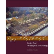 Digging in the City of Brotherly Love by Rebecca Yamin