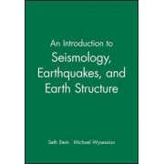 An Introduction to Seismology, Earthquakes and Earth Structure by Seth Stein